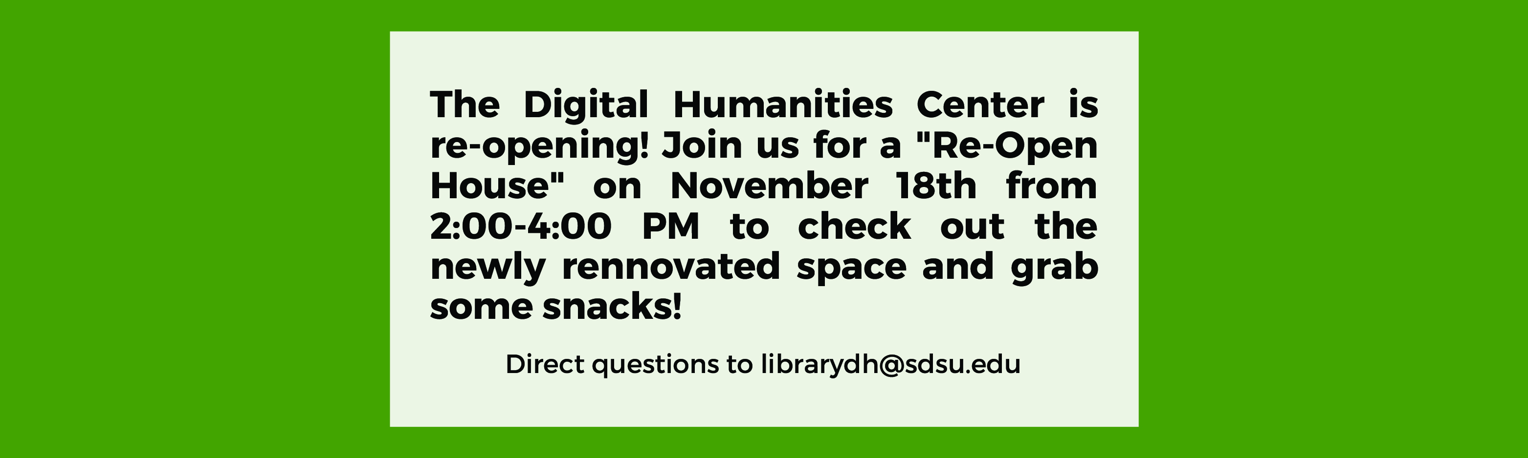 The Digital Humanities Center is re-opening! Join us for a
